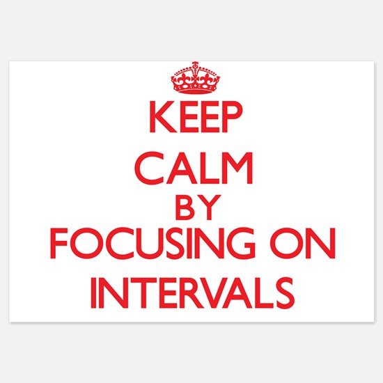 Keep Calm by focusing on Intervals Invitations