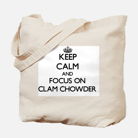Keep Calm by focusing on Clam Chowder Tote Bag