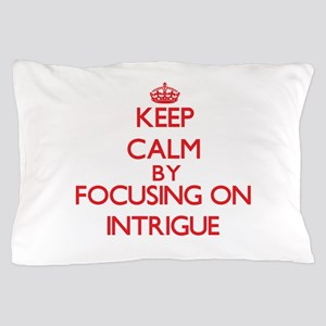 Keep Calm by focusing on Intrigue Pillow Case
