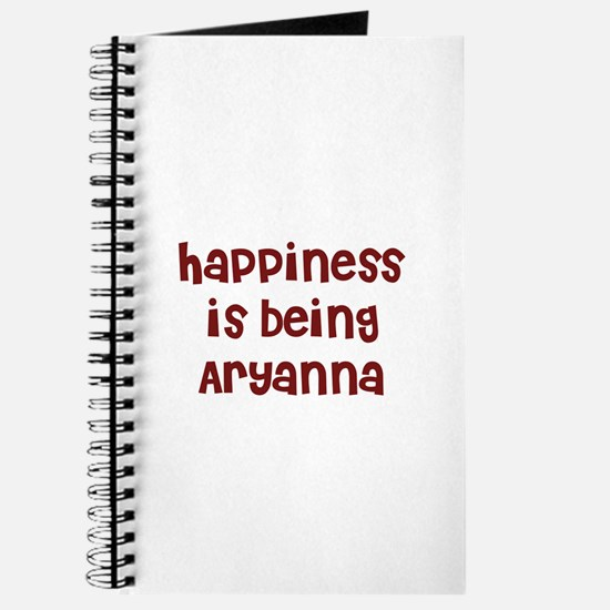 happiness is being Aryanna Journal