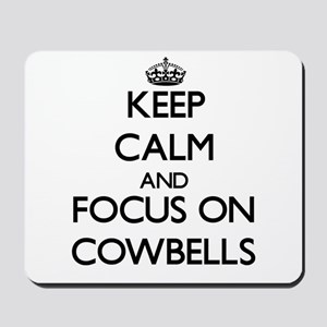 Keep Calm by focusing on Cowbells Mousepad