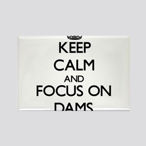 Keep Calm by focusing on Dams Magnets