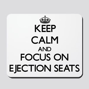 Keep Calm by focusing on Ejection Seats Mousepad