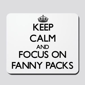 Keep Calm by focusing on Fanny Packs Mousepad