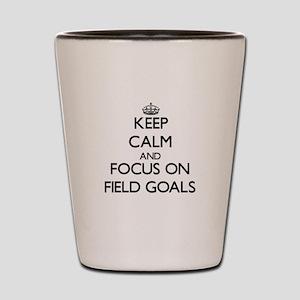 Keep Calm by focusing on Field Goals Shot Glass