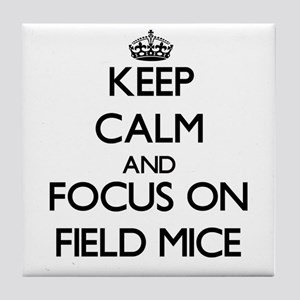 Keep Calm by focusing on Field Mice Tile Coaster