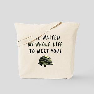 I've Waited My Whole Life To Meet You Tote Bag