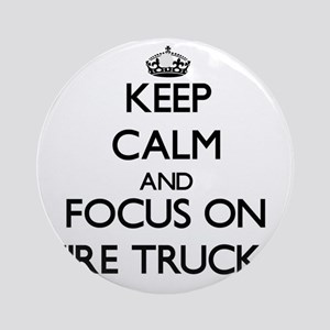 Keep Calm by focusing on Fire Tru Ornament (Round)