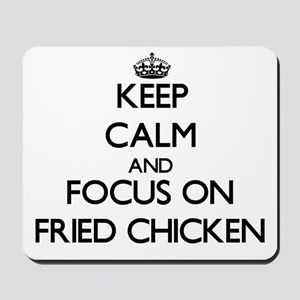 Keep Calm by focusing on Fried Chicken Mousepad