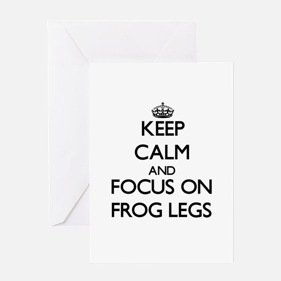 Keep Calm by focusing on Frog Legs Greeting Cards