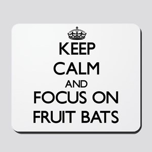 Keep Calm by focusing on Fruit Bats Mousepad