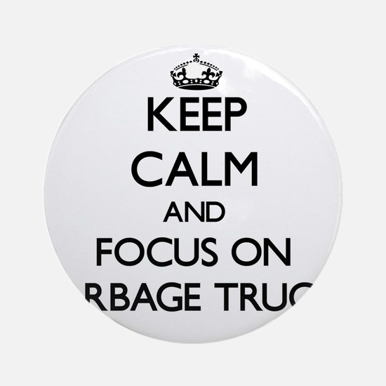 Keep Calm by focusing on Garbage Ornament (Round)