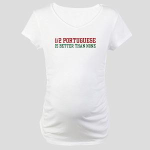 Half Portuguese Maternity T-Shirt
