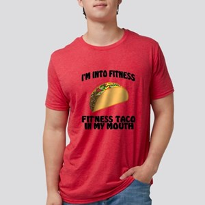I'm Into Fitness...Fit'Ness Taco In My Mouth T-Shi
