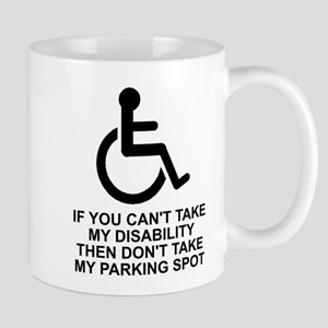 Can't take disability Mug