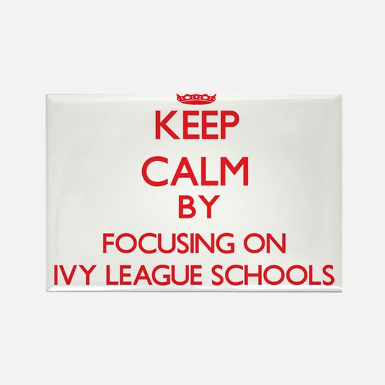 Keep Calm by focusing on Ivy League School Magnets