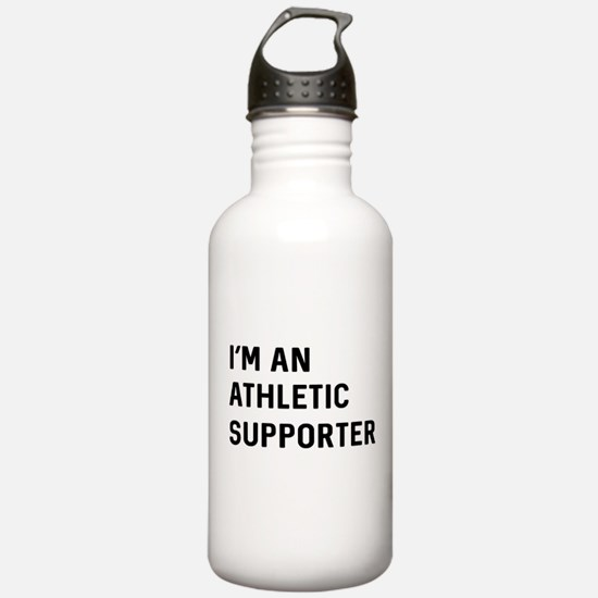 I'm An Athletic Supporter Water Bottle
