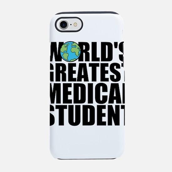 World's Greatest Medical Student iPhone 7 Toug