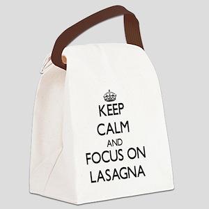 Keep Calm by focusing on Lasagna Canvas Lunch Bag