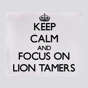 Keep Calm by focusing on Lion Tamers Throw Blanket