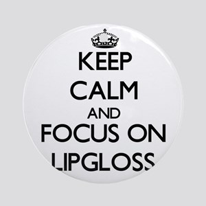 Keep Calm by focusing on Lipgloss Ornament (Round)