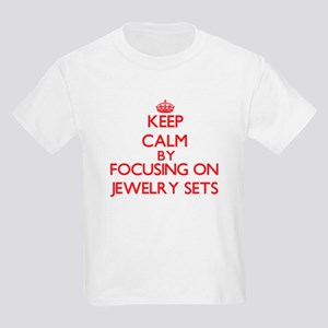 Keep Calm by focusing on Jewelry Sets T-Shirt