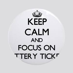 Keep Calm by focusing on Lottery Ornament (Round)