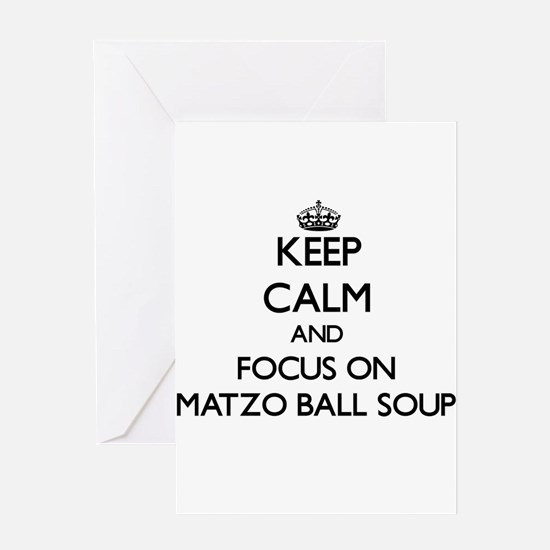 Keep Calm by focusing on Matzo Ball Greeting Cards