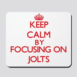 Keep Calm by focusing on Jolts Mousepad