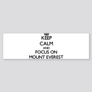 Keep Calm by focusing on Mount Ever Bumper Sticker