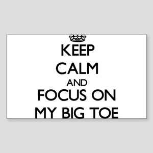 Keep Calm by focusing on My Big Toe Sticker