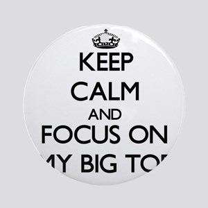 Keep Calm by focusing on My Big T Ornament (Round)