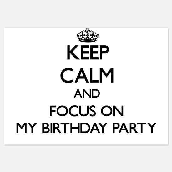 Keep Calm by focusing on My Birthday P Invitations