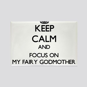 Keep Calm by focusing on My Fairy Godmothe Magnets