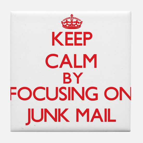 Keep Calm by focusing on Junk Mail Tile Coaster