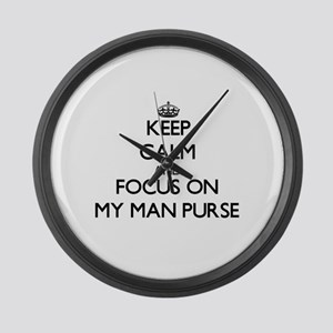 Keep Calm by focusing on My Man P Large Wall Clock