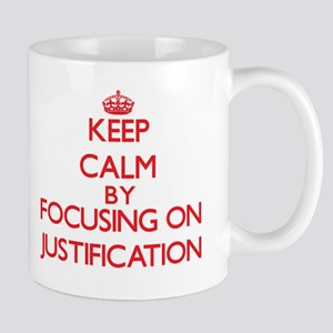 Keep Calm by focusing on Justification Mugs