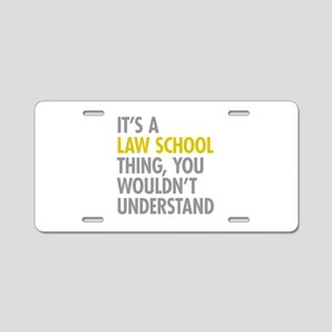 Law School Thing Aluminum License Plate