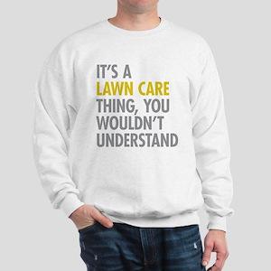 Lawn Care Thing Sweatshirt
