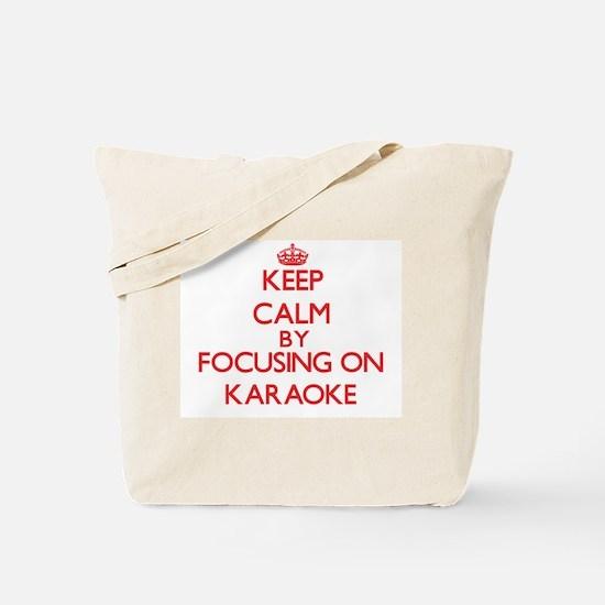Keep Calm by focusing on Karaoke Tote Bag