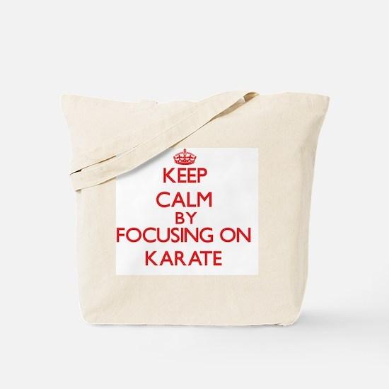 Keep Calm by focusing on Karate Tote Bag