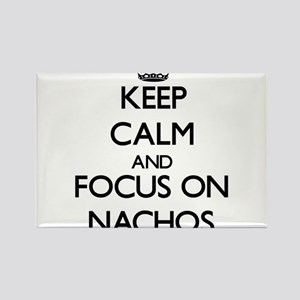 Keep Calm by focusing on Nachos Magnets