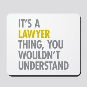 Its A Lawyer Thing Mousepad