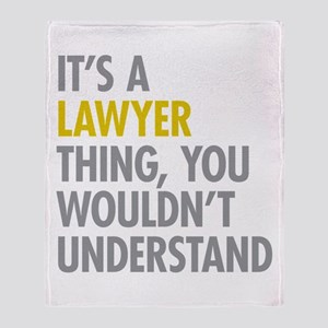 Its A Lawyer Thing Throw Blanket