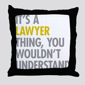 Its A Lawyer Thing Throw Pillow