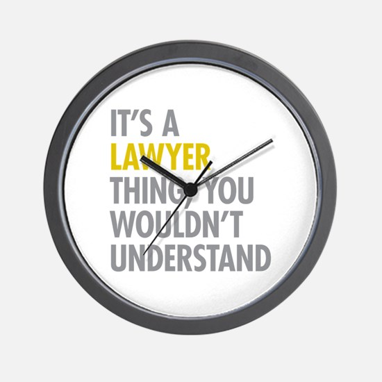 Its A Lawyer Thing Wall Clock