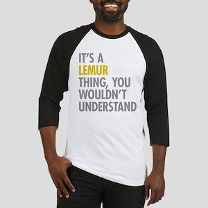 Its A Lemur Thing Baseball Jersey