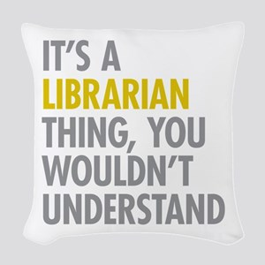 Its A Librarian Thing Woven Throw Pillow