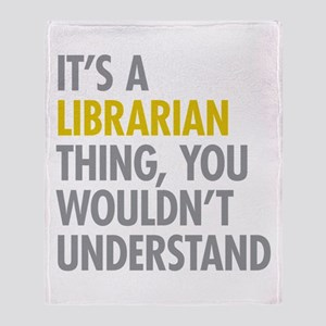 Its A Librarian Thing Throw Blanket
