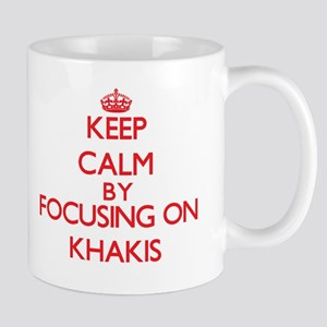 Keep Calm by focusing on Khakis Mugs